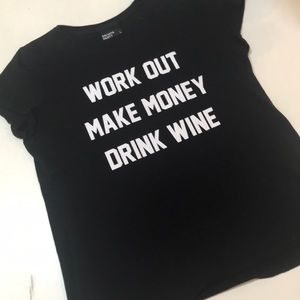 Work out - Make Money - Drink Wine